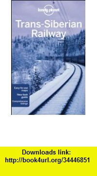 GO Downloads Lonely Planet The Trans-Siberian Railway (Multi Country Guide) Anthony Haywood