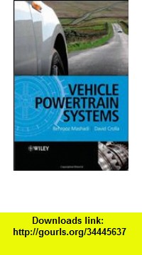 GO Downloads Vehicle Powertrain Systems: Integration and Optimization David Crolla